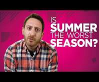 Yay or Nay: Is Summer the Worst Season?